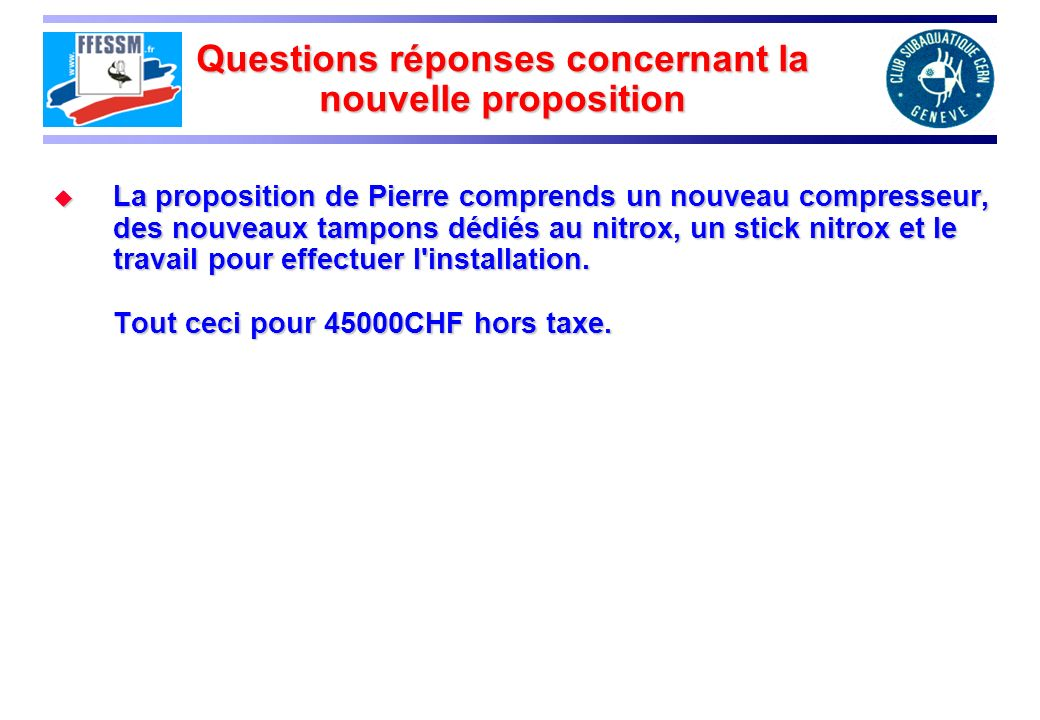Questions réponses concernant la nouvelle proposition La proposition de Pierre comprends un nouveau compresseur, des nouveaux tampons dédiés au nitrox