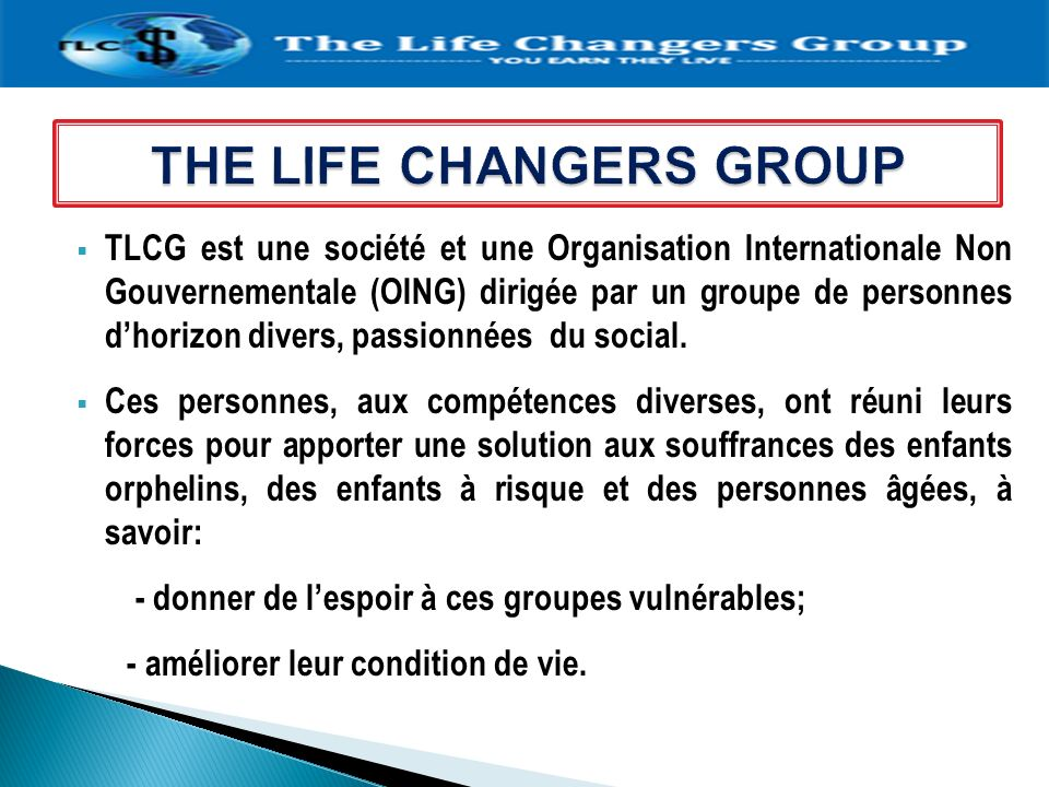 TLCG est une société et une Organisation Internationale Non Gouvernementale (OING) dirigée par un groupe de personnes dhorizon divers, passionnées du