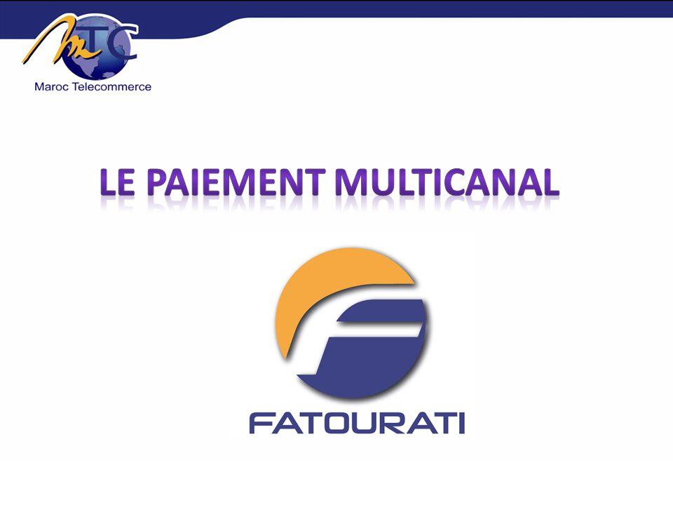 Une interface daccès unique aux services et canaux de paiement Fournis par plusieurs établissements bancaires et opérateurs financiers