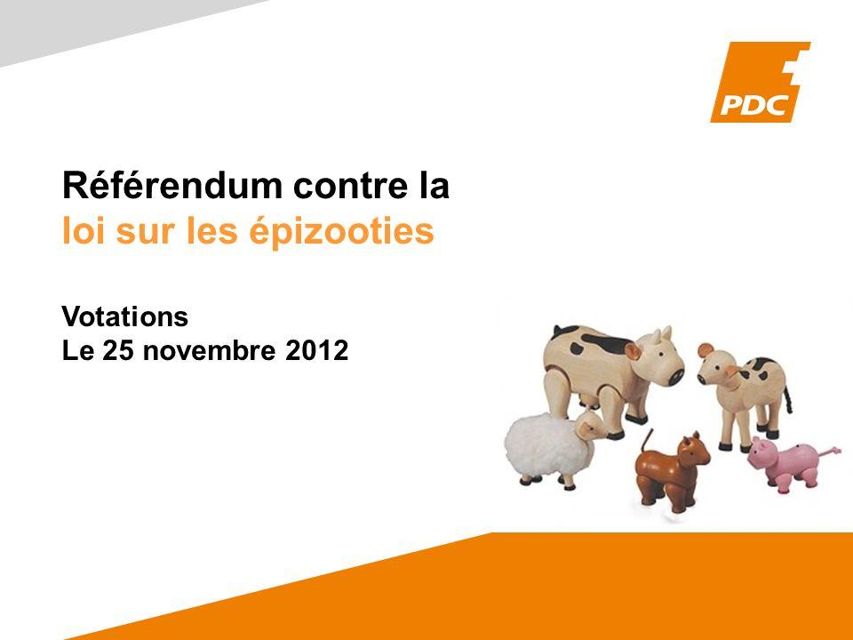Référendum contre la loi sur les épizooties Votations Le 25 novembre 2012