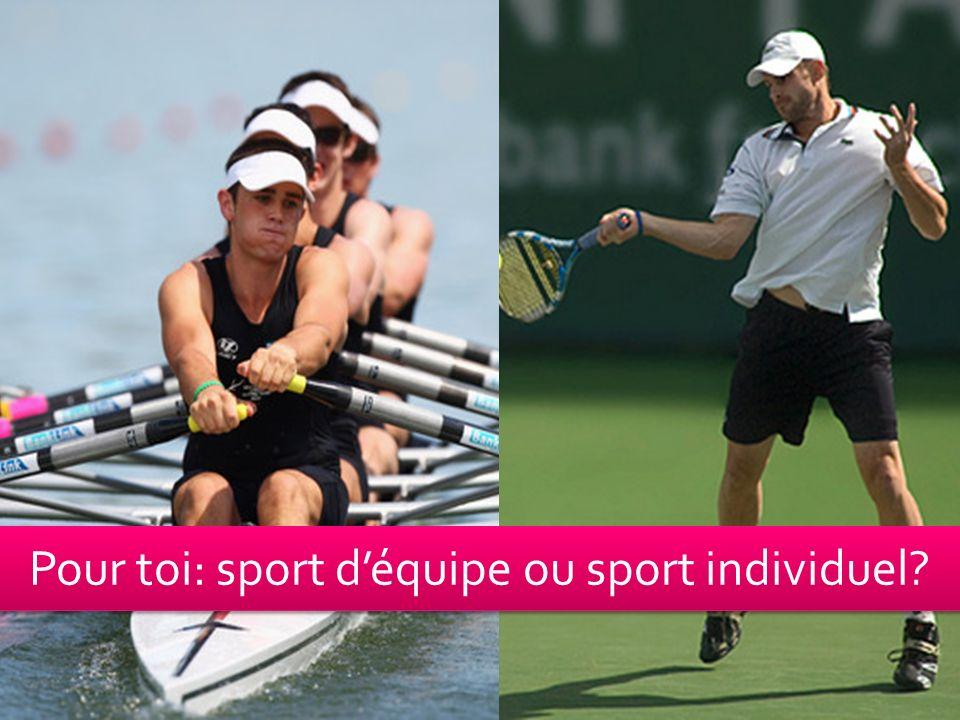 Pour toi: sport déquipe ou sport individuel?