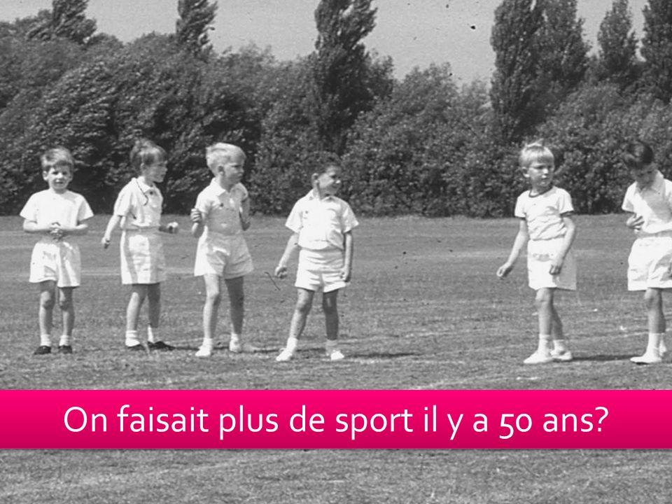 On faisait plus de sport il y a 50 ans?
