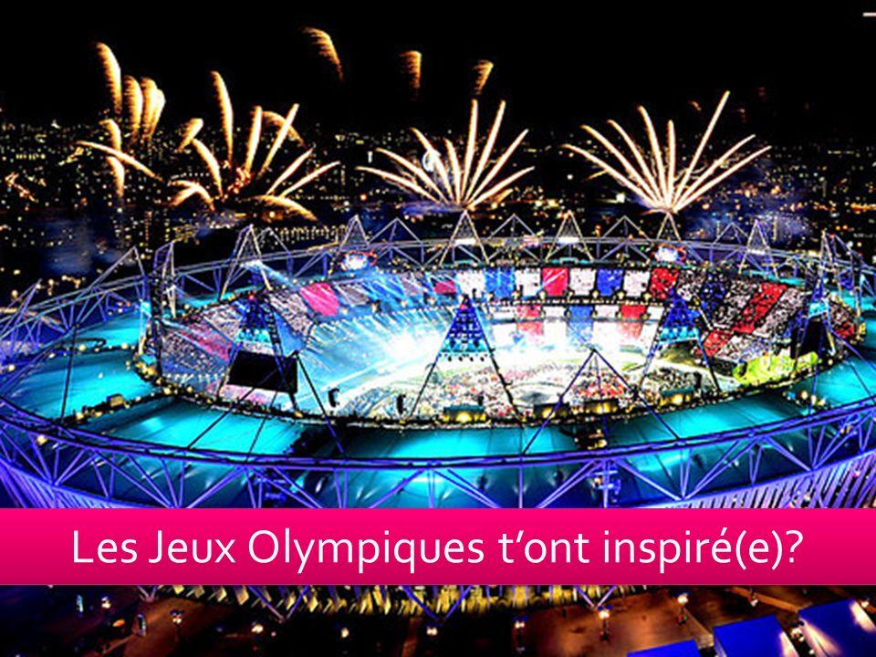 Les Jeux Olympiques tont inspiré(e)?
