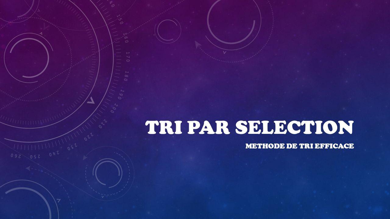 TRI PAR SELECTION METHODE DE TRI EFFICACE