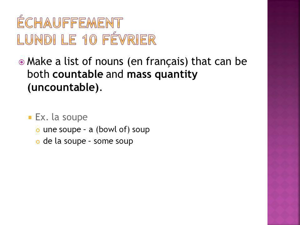 Make a list of nouns (en français) that can be both countable and mass quantity (uncountable).