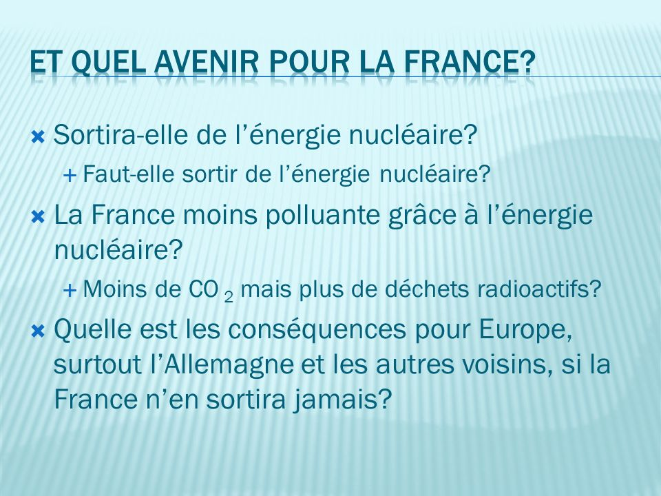 Sortira-elle de lénergie nucléaire. Faut-elle sortir de lénergie nucléaire.