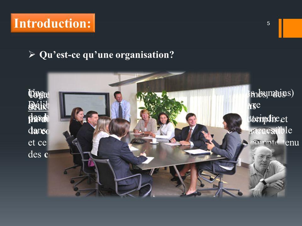 5 Quest-ce quune organisation? Une organisation est une unité sociale ( ou groupements humains) Délibérément Construite et reconstruite pour poursuivr