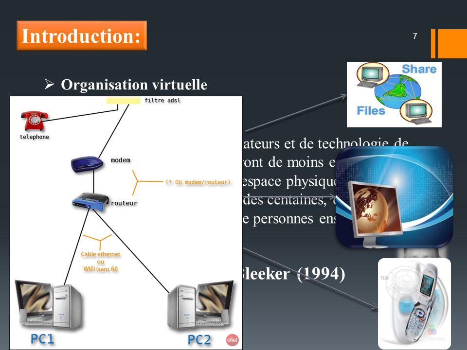 7 Organisation virtuelle Par lutilisation intégrée dordinateurs et de technologie de linformation, les entreprises seront de moins en moins définies p