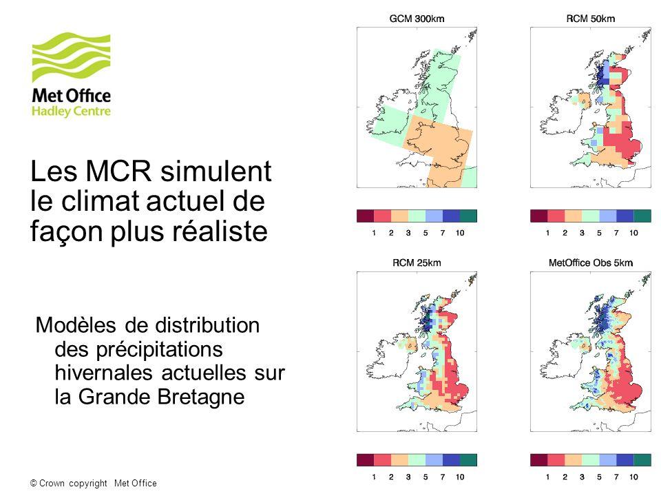 © Crown copyright Met Office Les MCR simulent le climat actuel de façon plus réaliste Modèles de distribution des précipitations hivernales actuelles