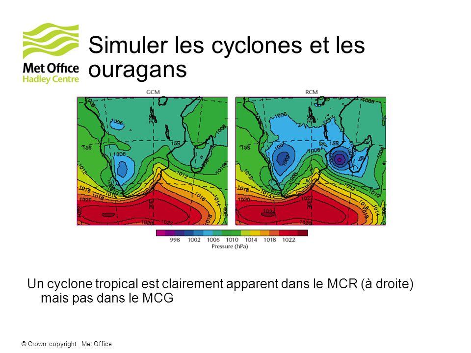 © Crown copyright Met Office Simuler les cyclones et les ouragans Un cyclone tropical est clairement apparent dans le MCR (à droite) mais pas dans le