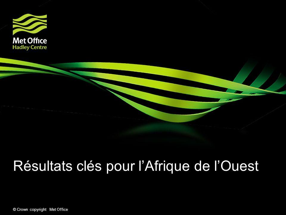 © Crown copyright Met Office Résultats clés pour lAfrique de lOuest