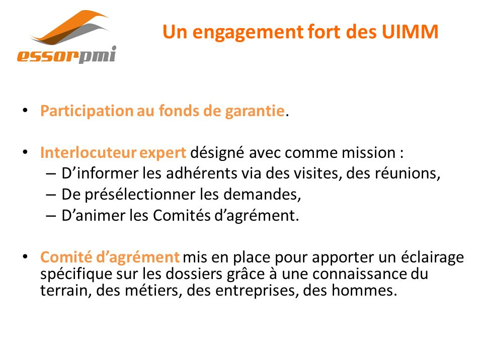 Un engagement fort des UIMM Participation au fonds de garantie.