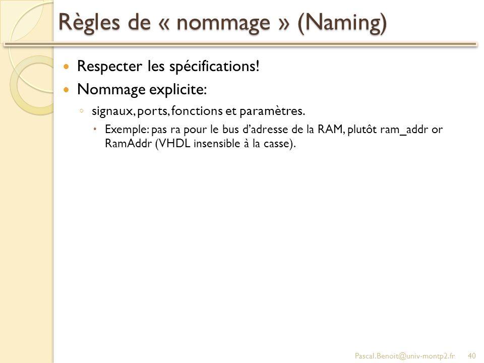 Règles de « nommage » (Naming) Respecter les spécifications.