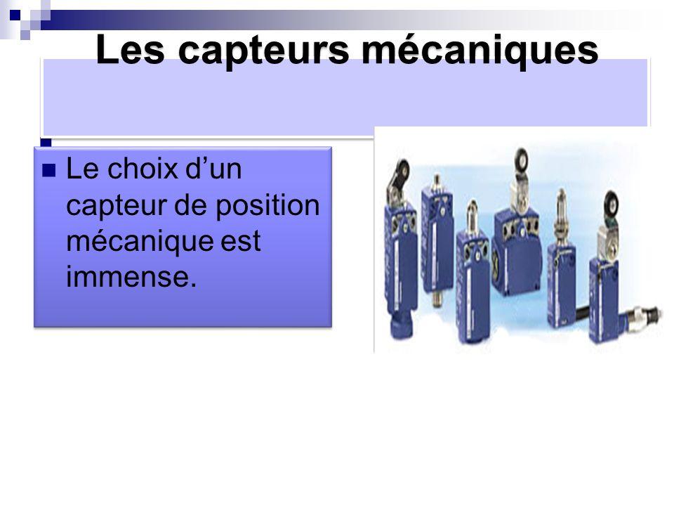 Les capteurs mécaniques Le choix dun capteur de position mécanique est immense.