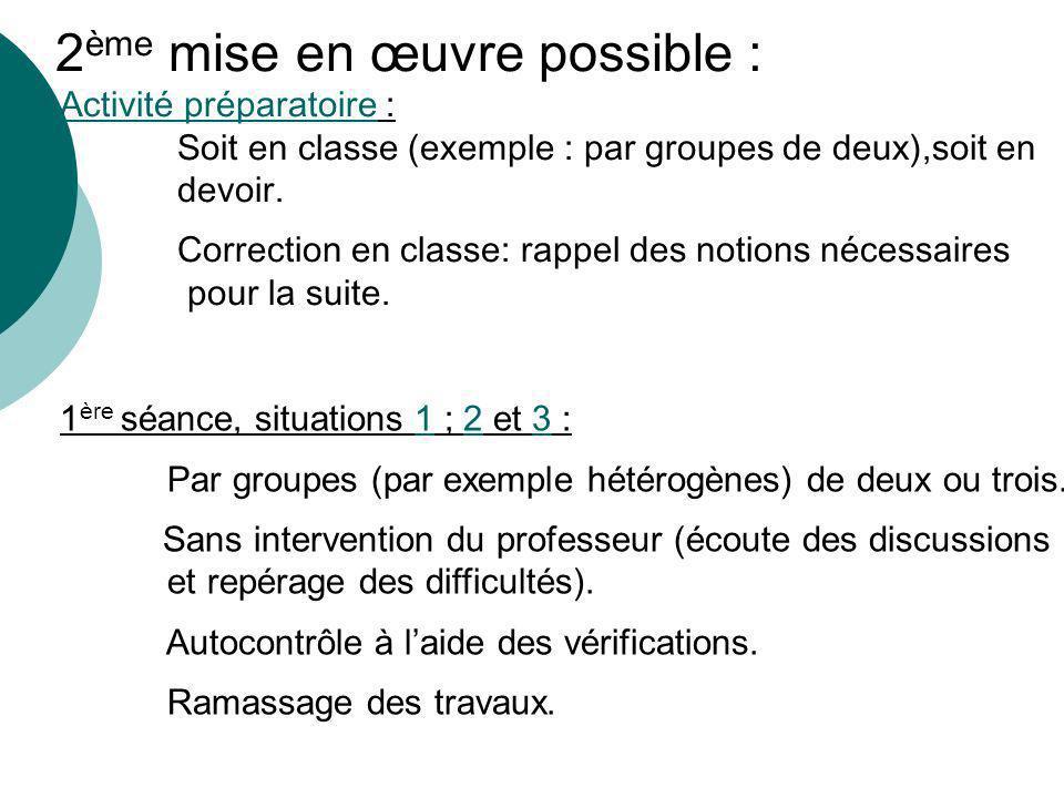 2 ème mise en œuvre possible : Activité préparatoire :Activité préparatoire Soit en classe (exemple : par groupes de deux),soit en devoir.