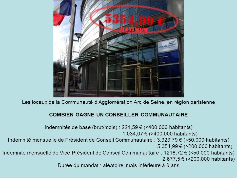 Les locaux de la Communauté d'Agglomération Arc de Seine, en région parisienne COMBIEN GAGNE UN CONSEILLER COMMUNAUTAIRE Indemnités de base (brut/mois