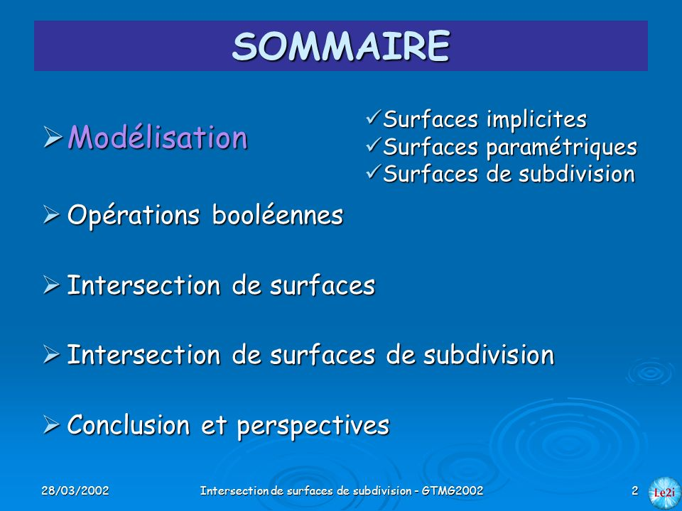 28/03/2002Intersection de surfaces de subdivision - GTMG200233 Complexité Combinatoire Réduction de la complexité Nombre dintersectionsDurée dune intersectionObrienParcoursSuppressionIntersection polygones