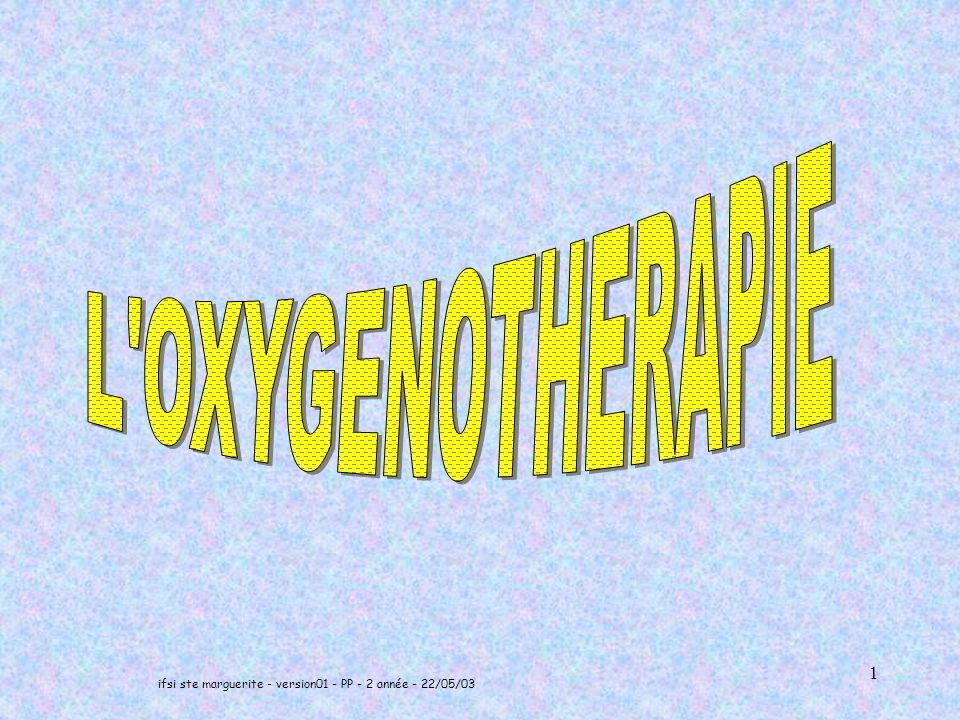 2 L oxygénothérapie est l apport d oxygène dans un but thérapeutique.