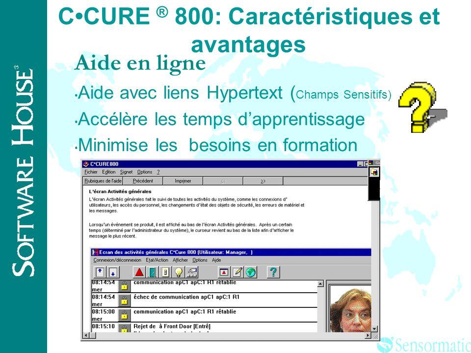 ® CCURE ® 800: Caractéristiques et avantages Rapports Configuration des rapports Informations sur les divers objets de sécurité Entrées /Sorties / Por