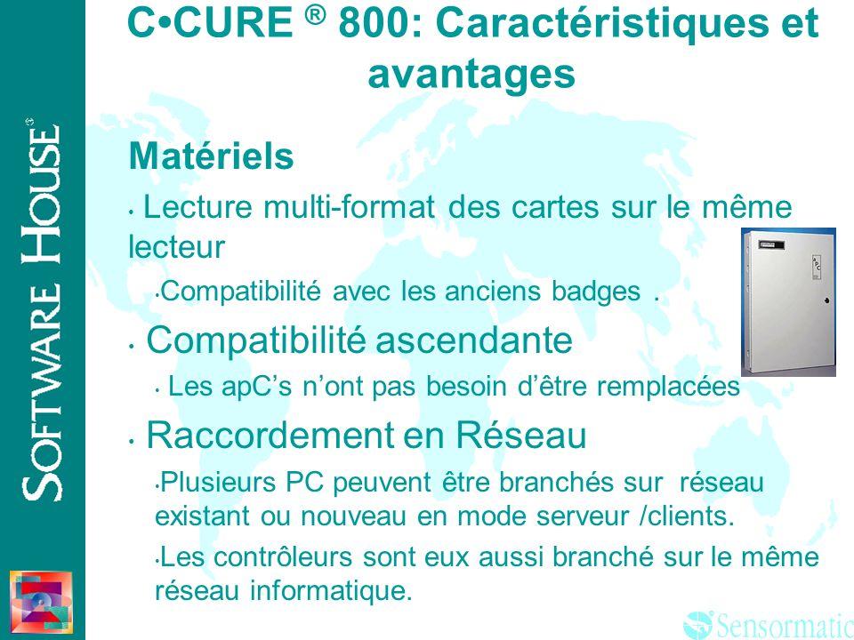 ® CCURE ® 800: Caractéristiques et avantages Matériel: Intel Pentium PC non Propriétaire Architecture dédiée Optimise les performances des systèmes Op