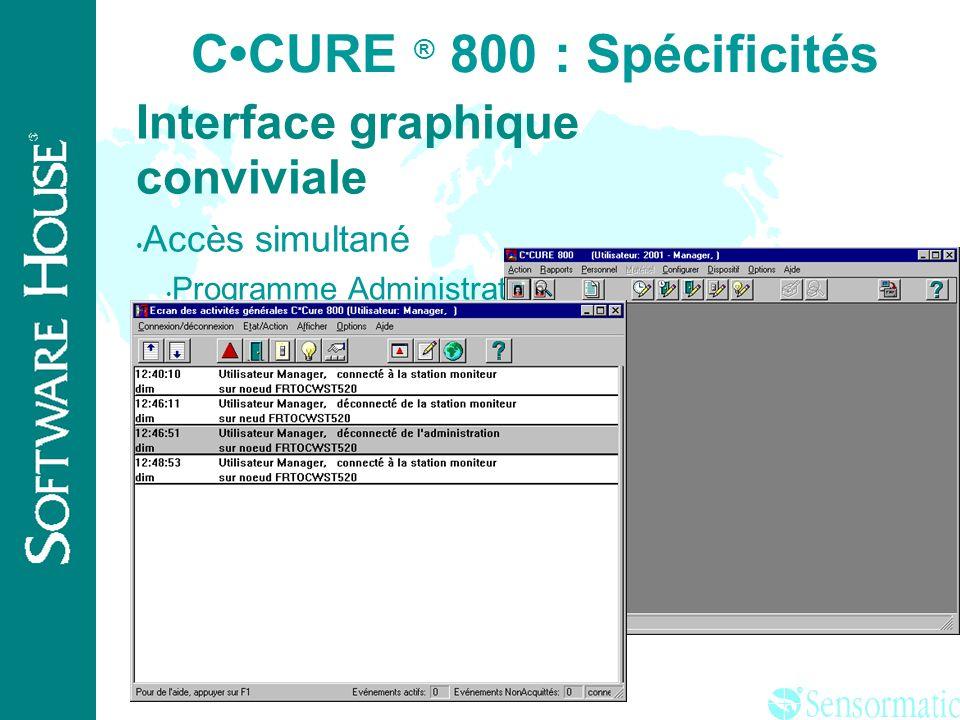 ® CCURE ® 800: Spécificités Protection par mots de passe Système Windows NT Logiciel C-CURE800 Programme Administration Programme Monitoring