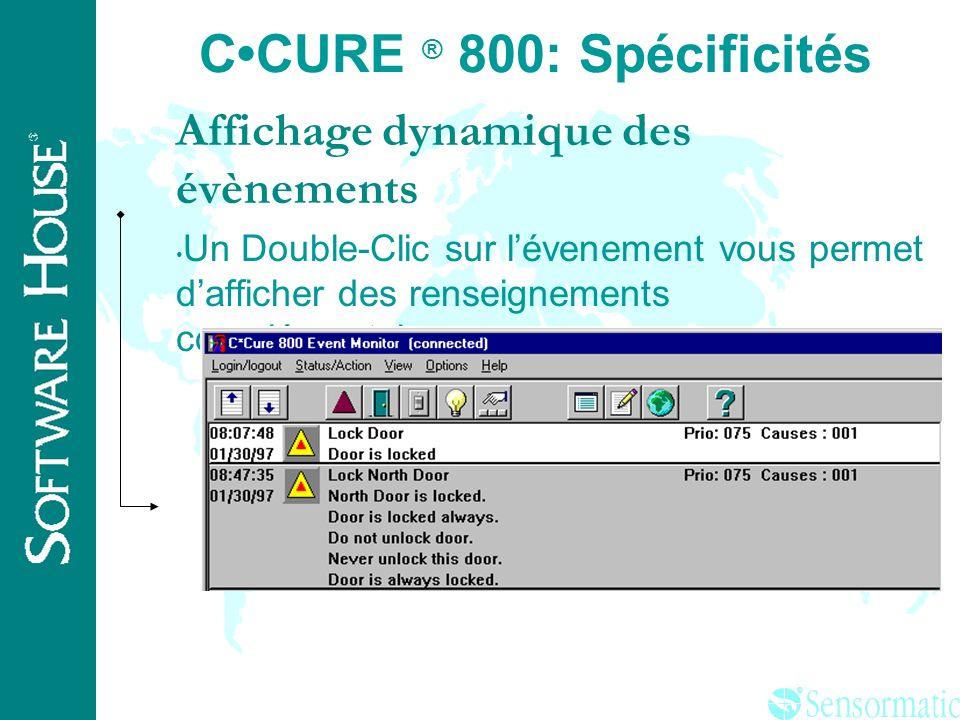 ® CCURE ® 800 : Spécificités Interface graphique conviviale Accès simultané Programme Administration de la base Programme Monitoring