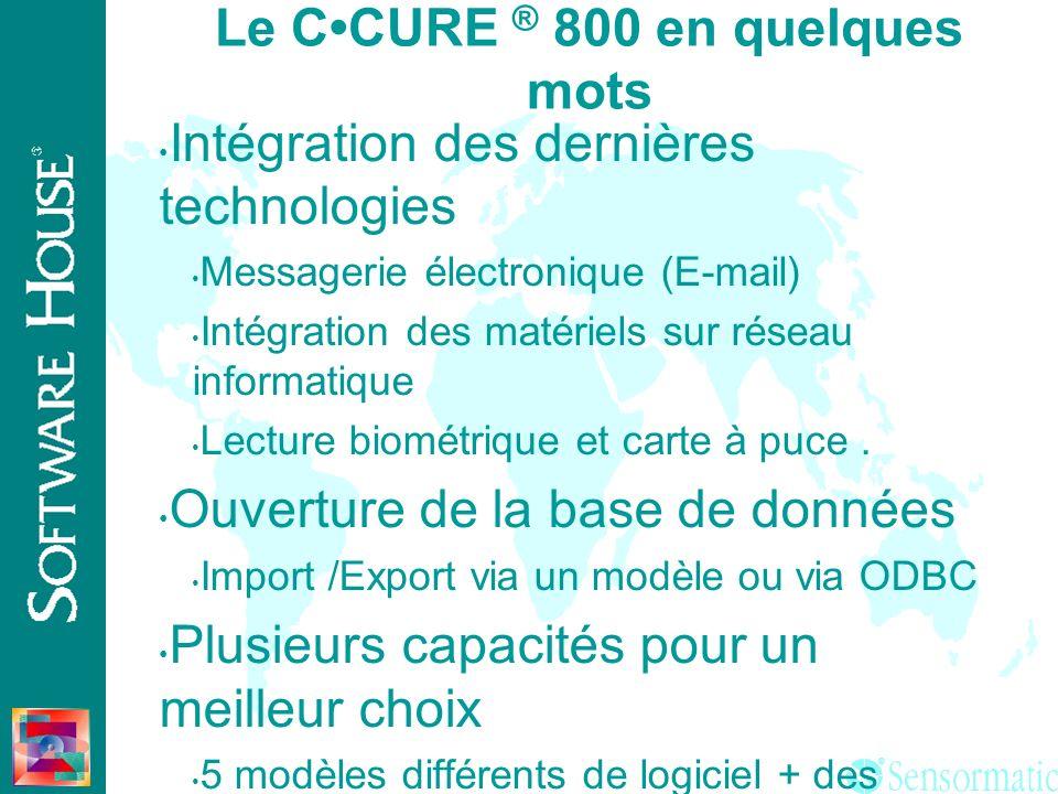 ® Le en quelques mots Le CCURE ® 800 en quelques mots Lecture badge multi-format multi-format Gestion de la Vidéo surveillance Architecture Client/ser