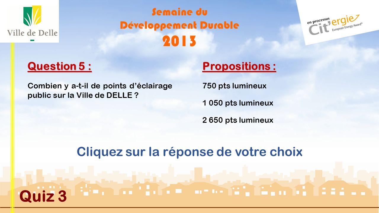 Semaine du Développement Durable 2013 Quiz 3 Question 4 : Propositions : BONNE REPONSE Un demi centimètre de givre entraîne une sur-consommation d électricité de 30%.