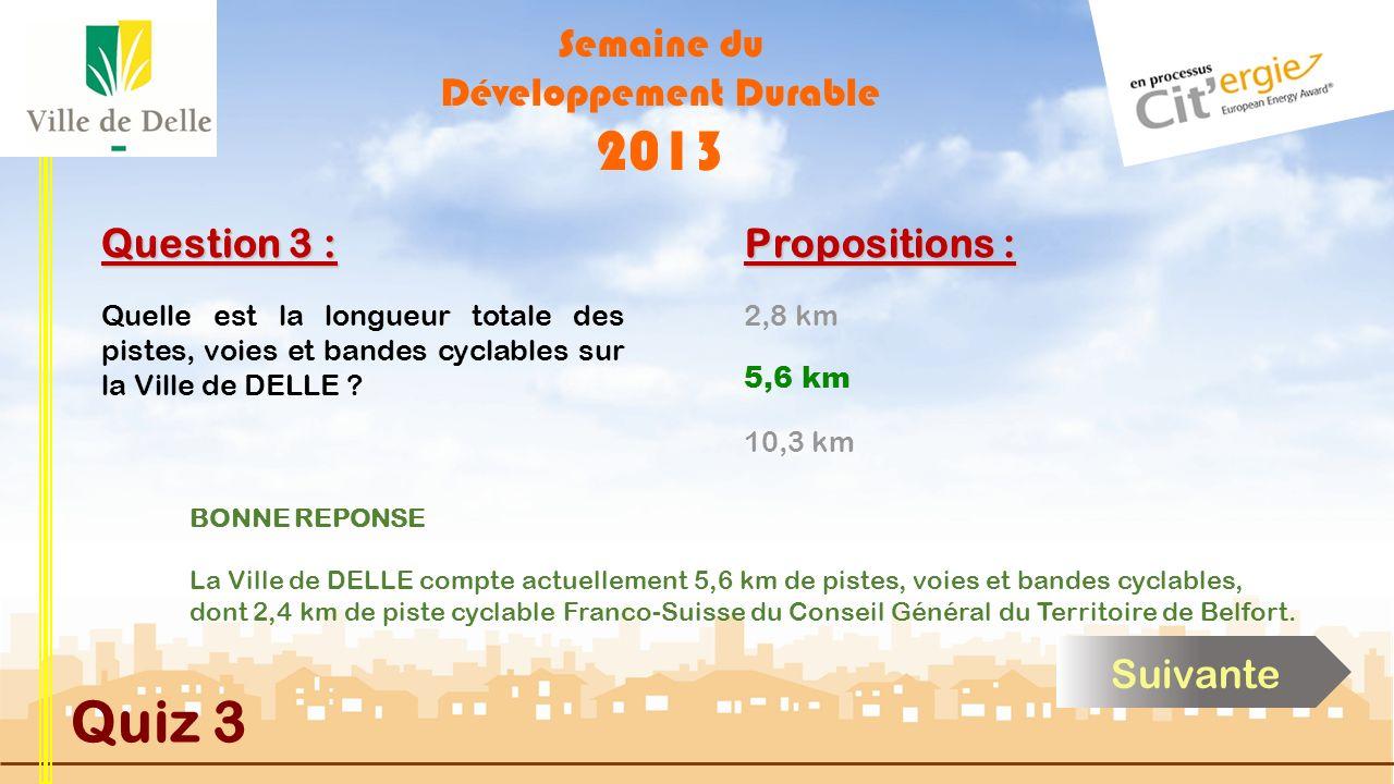 Semaine du Développement Durable 2013 Quiz 3 Question 3 : Quelle est la longueur totale des pistes, voies et bandes cyclables sur la Ville de DELLE .