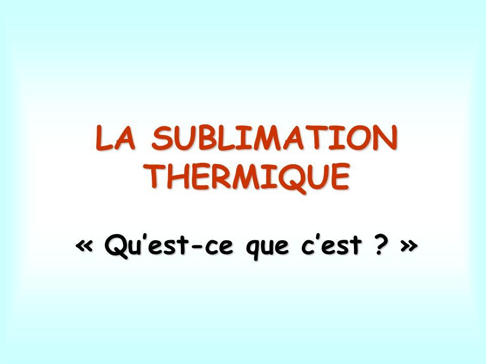 La sublimation thermique des imprimantes en langage scientifique de l état solide à l état gazeux en langage scientifique, la sublimation est le passage d un corps de l état solide à l état gazeux, sans passer par une phase liquide intermédiaire.