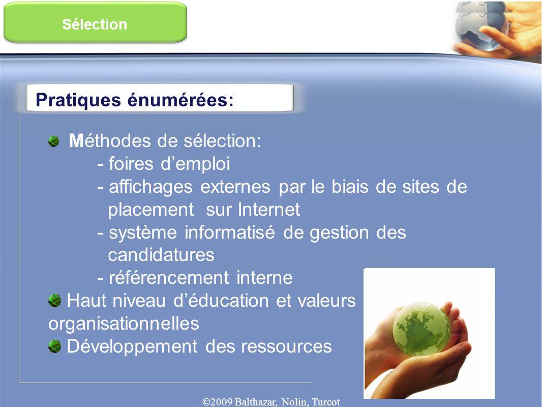 Pratiques énumérées: Sélection Méthodes de sélection: - foires demploi - affichages externes par le biais de sites de placement sur Internet - système