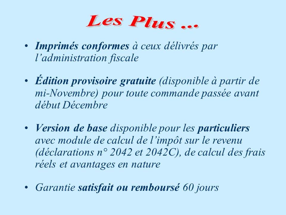 Imprimés conformes à ceux délivrés par ladministration fiscale Édition provisoire gratuite (disponible à partir de mi-Novembre) pour toute commande pa