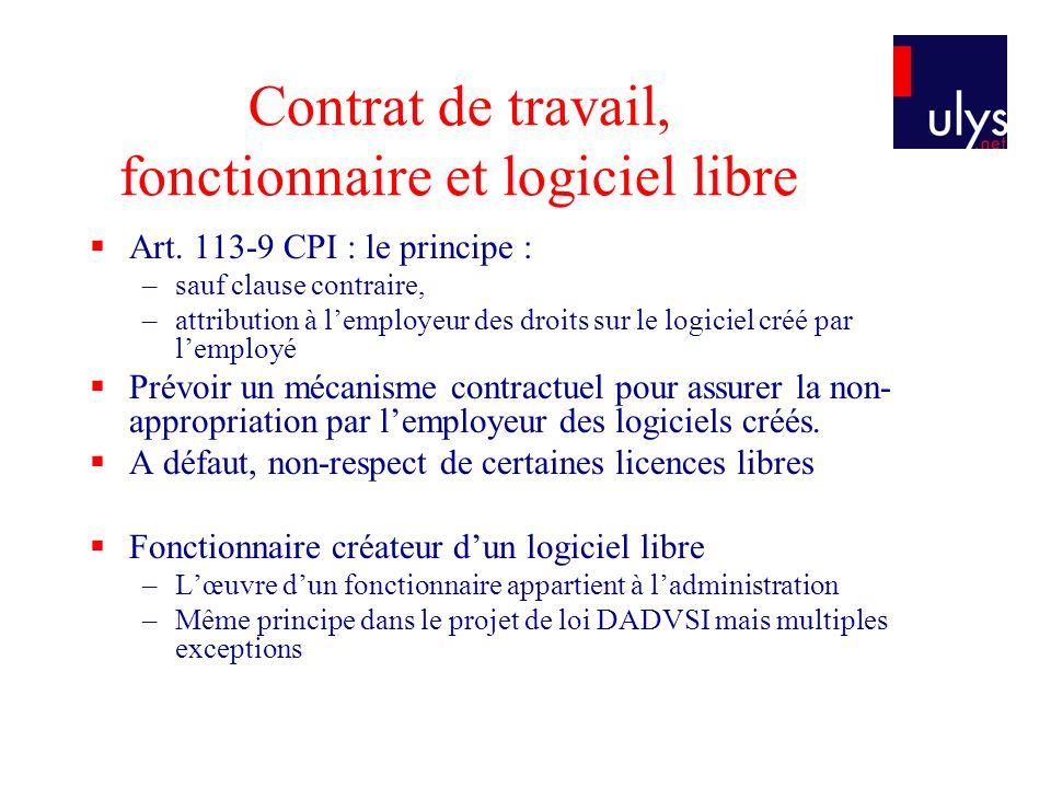 Contrat de travail, fonctionnaire et logiciel libre Art. 113-9 CPI : le principe : –sauf clause contraire, –attribution à lemployeur des droits sur le