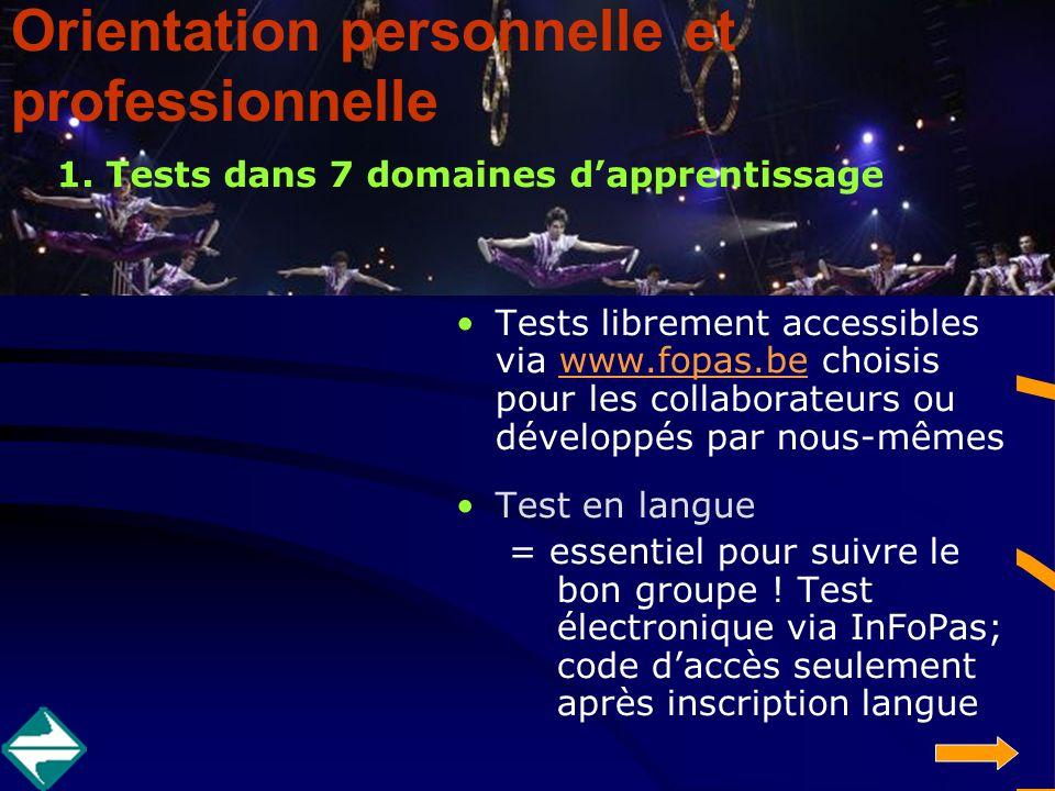 1. Tests dans 7 domaines dapprentissage Tests librement accessibles via www.fopas.be choisis pour les collaborateurs ou développés par nous-mêmeswww.f