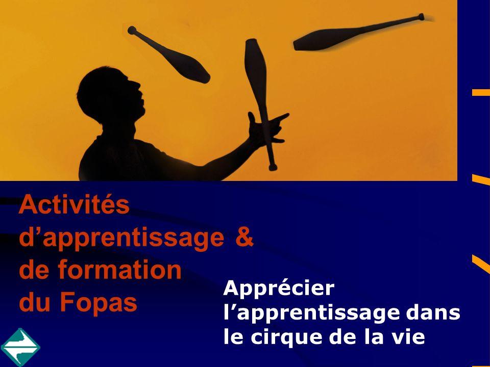 Activités dapprentissage & de formation du Fopas Apprécier lapprentissage dans le cirque de la vie