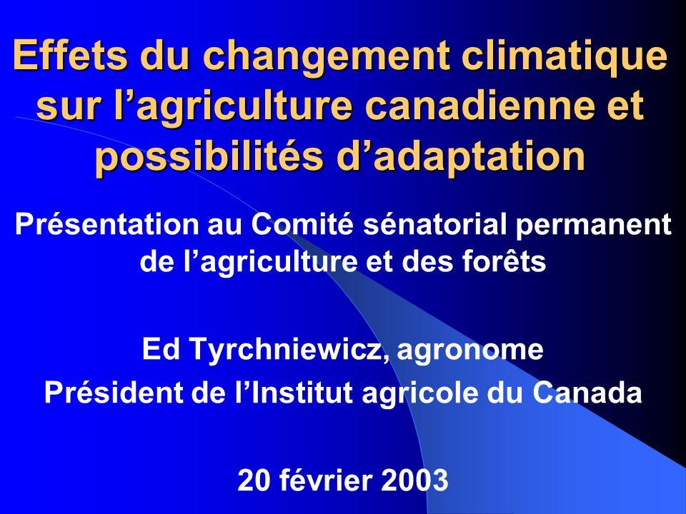 Effets du changement climatique sur lagriculture canadienne et possibilités dadaptation Présentation au Comité sénatorial permanent de lagriculture et