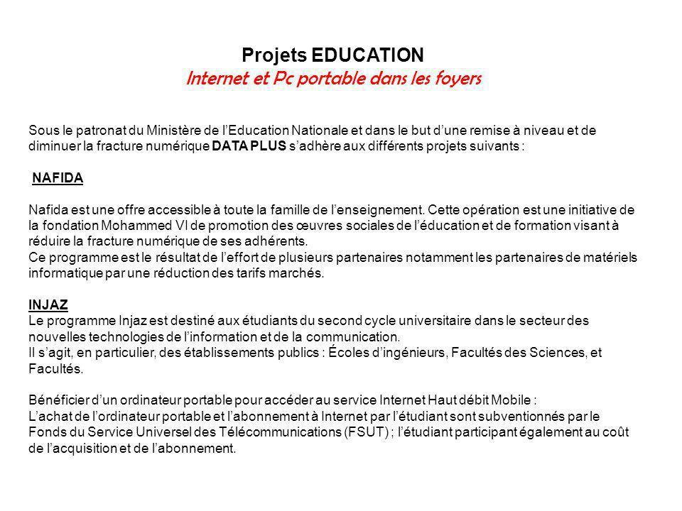 Projets EDUCATION Internet et Pc portable dans les foyers Sous le patronat du Ministère de lEducation Nationale et dans le but dune remise à niveau et