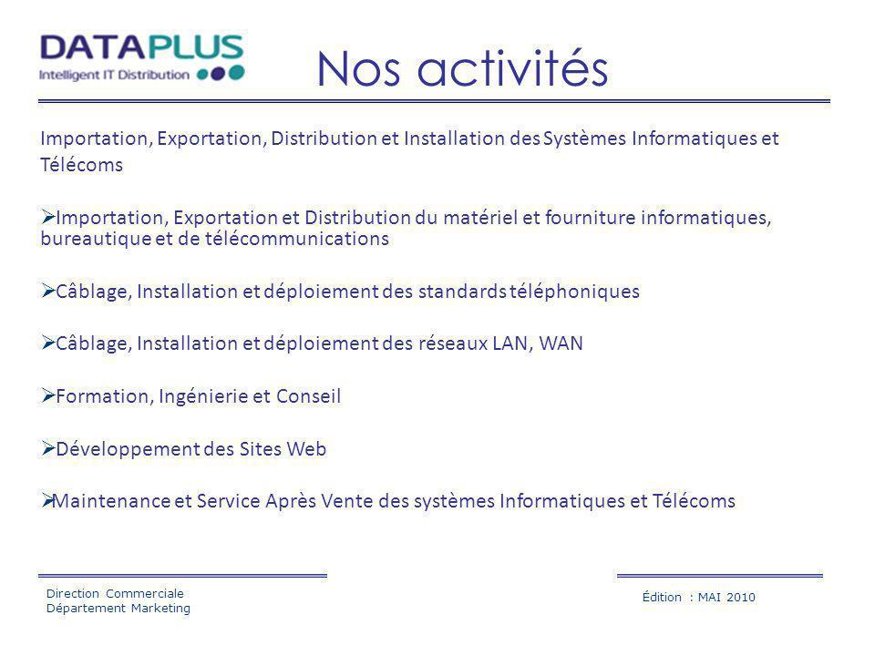 Édition : MAI 2010 Direction Commerciale Département Marketing Importation, Exportation, Distribution et Installation des Systèmes Informatiques et Té