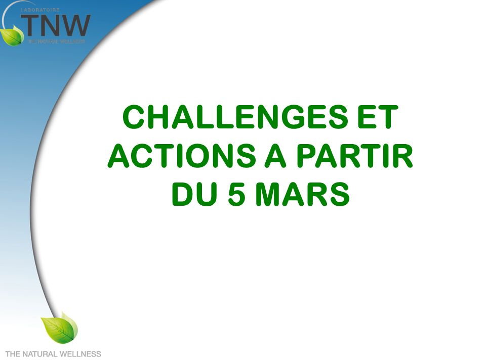 CHALLENGES ET ACTIONS A PARTIR DU 5 MARS