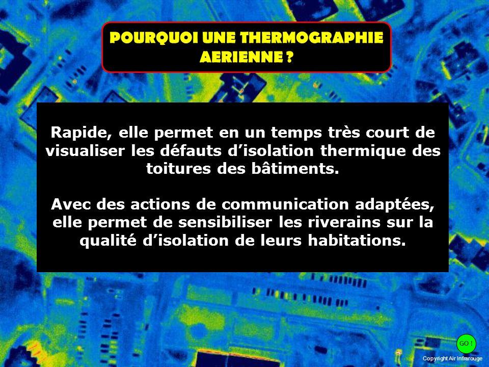 Copyright Air Infrarouge Rapide, elle permet en un temps très court de visualiser les défauts disolation thermique des toitures des bâtiments. Avec de