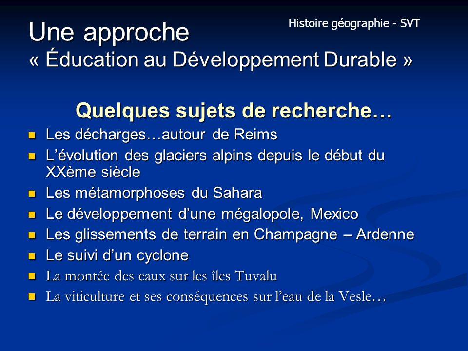 Une approche « Éducation au Développement Durable » Quelques sujets de recherche… Les décharges…autour de Reims Les décharges…autour de Reims Lévoluti