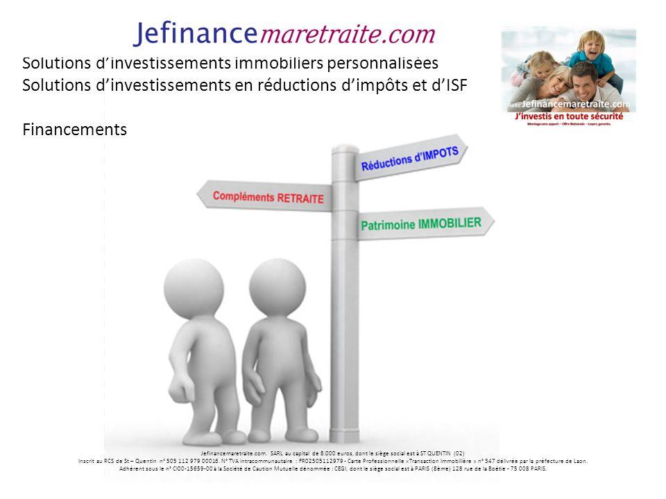Jefinancemaretraite.com. SARL au capital de 8.000 euros, dont le siège social est à ST QUENTIN (02) Inscrit au RCS de St – Quentin n° 505 112 979 0001