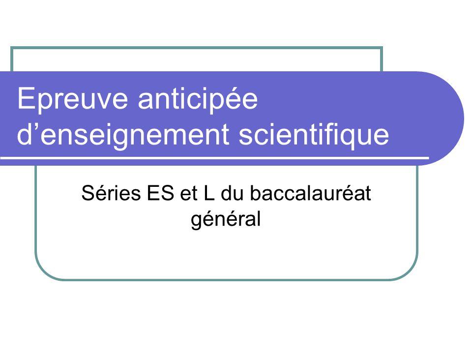 Epreuve anticipée denseignement scientifique Séries ES et L du baccalauréat général