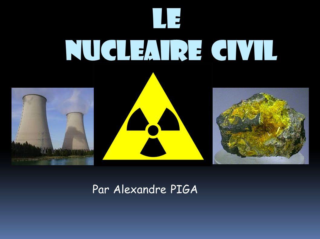 LE NUCLEAIRE civil Par Alexandre PIGA