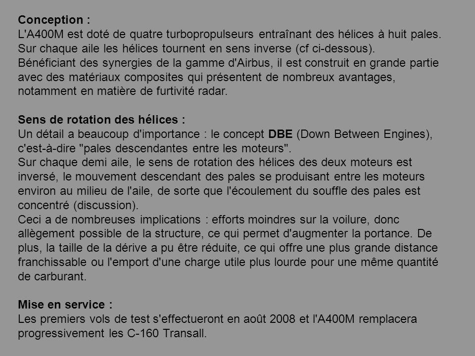 Conception : L A400M est doté de quatre turbopropulseurs entraînant des hélices à huit pales.