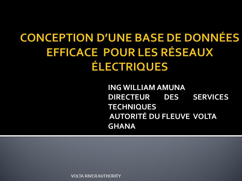 ING WILLIAM AMUNA DIRECTEUR DES SERVICES TECHNIQUES AUTORITÉ DU FLEUVE VOLTA GHANA VOLTA RIVER AUTHORITY