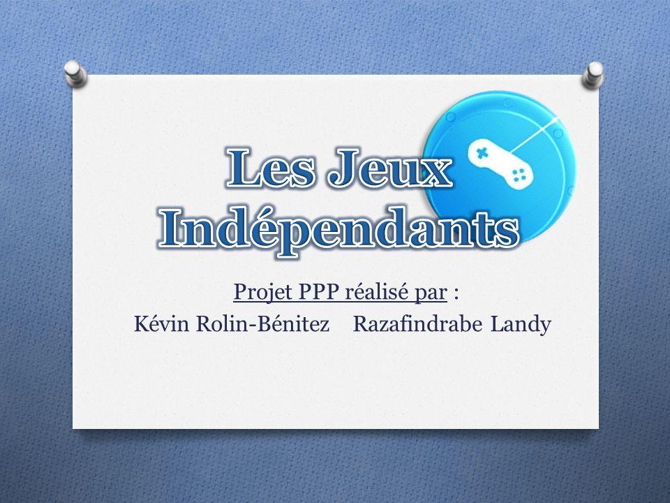 Projet PPP réalisé par : Kévin Rolin-Bénitez Razafindrabe Landy