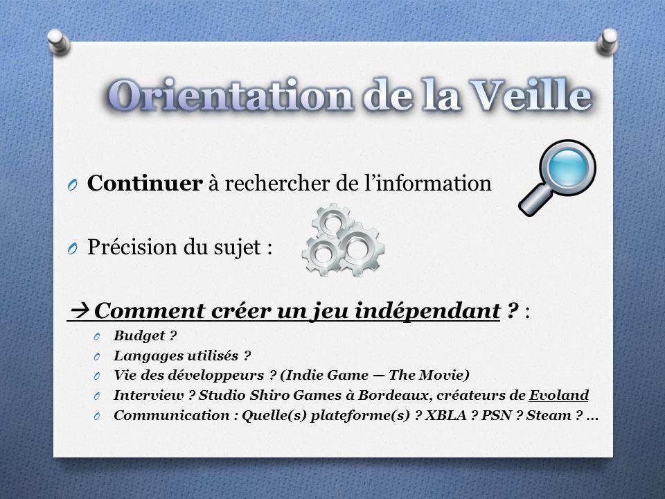 O Continuer à rechercher de linformation O Précision du sujet : Comment créer un jeu indépendant .