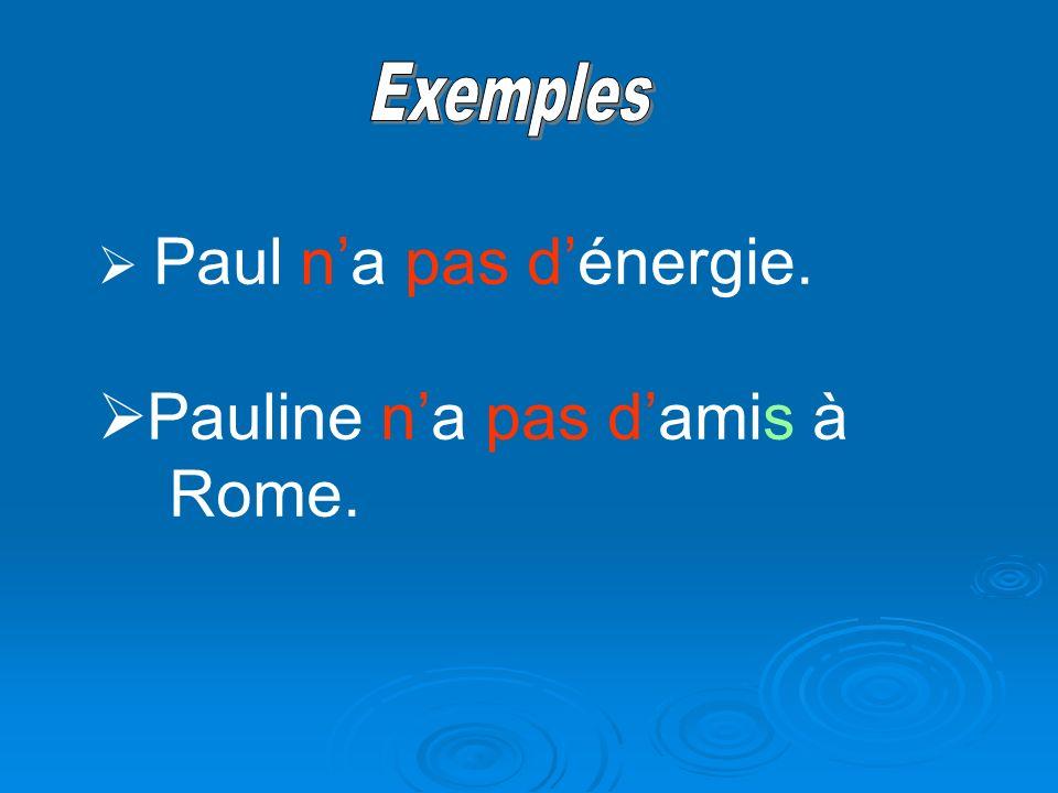 Paul na pas dénergie. Pauline na pas damis à Rome.