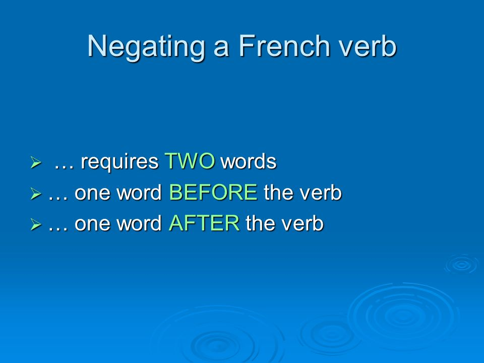 … requires TWO words … requires TWO words … one word BEFORE the verb … one word BEFORE the verb … one word AFTER the verb … one word AFTER the verb